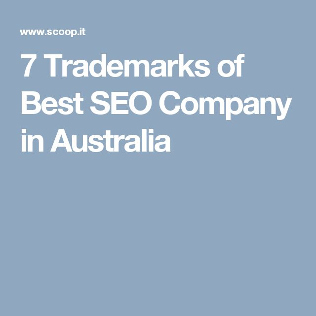 7 Trademarks of Best SEO Company in Australia