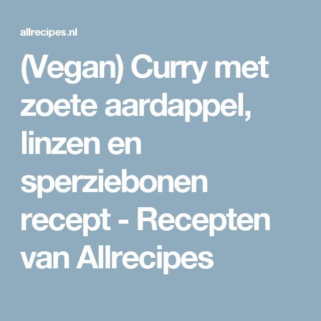 (Vegan) Curry met zoete aardappel, linzen en sperziebonen recept - Recepten van Allrecipes