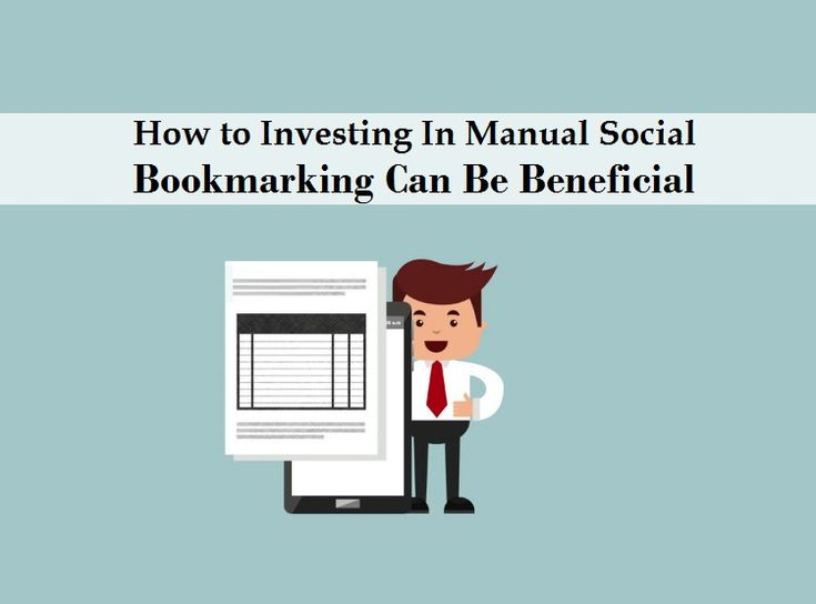 How to Investing In Manual #Social_Bookmarking Can Be Beneficial?