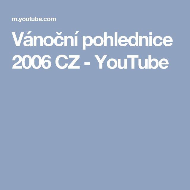 Vánoční pohlednice 2006 CZ - YouTube
