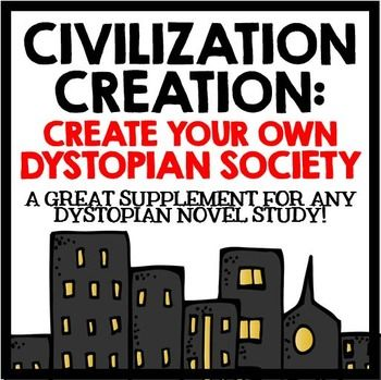 Civilization Creation: Create Your Own Dystopian Society.  A great supplement to a dystopian novel study.
