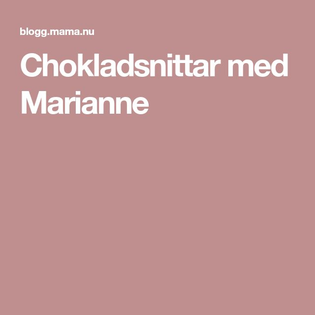 Chokladsnittar med Marianne