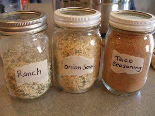 This is another one of those recipes a friend shared so grab it now...you will not find it in our pinterest boards! (unless I can find it somewhere else) Make your own Ranch, Dry Onion Soup Mix and Taco Seasoning and store in small mason jars. Taco Seasoning: 1/2 cup chili powder 1/4 cup onion powder 1/8 cup ground cumin 1 tablespoon garlic powder 1 tablespoon paprika 1 tablespoon sea salt Put ingredients into a jar and shake. Dry Onion Soup Mix: 2/3 cup dried, minced onion 3 teaspoons parsl
