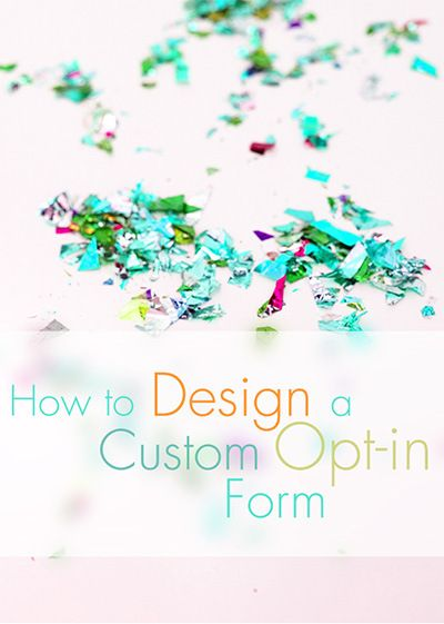 How to Design a Custom Opt-in form without a Plugin // Part 4 - Design Your Own (lovely) Blog