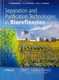 Separation and purification technologies in biorefineries / Shri Ramaswamy, Hua-Jiang Huang, Bandaru V. Ramarao