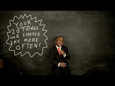 ▶ Kid President Shares Your Things We Should Say More Often  The sequel to 20 Things You Should Say More Often #choose2matter #inspiration