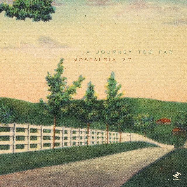 A Journey Too Far, an album by Nostalgia 77 on Spotify