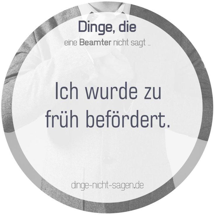 Ich wurde zu früh befördert.  Mehr Sprüche: www.dinge-nicht-sagen.de  #beförderung #dienst #arbeit