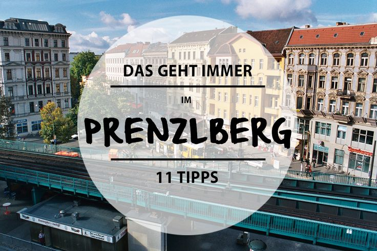 Der Prenzlberg hat wesentlich mehr zu bieten als Schwabylon, Öko-Über-Mütter, Luxuskinderwagen, nämlich diese 11 schönen Orte.