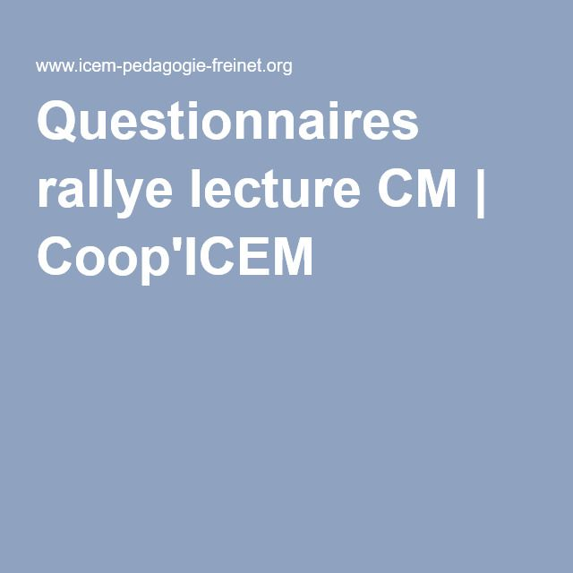 Questionnaires rallye lecture CM | Coop'ICEM
