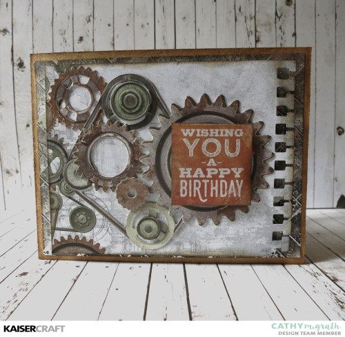'Happy Birthday' Card by Cathy McGrath Design Team member for Kaisercraft Official Blog. Featuring the August 2017 New 'Factory 42' collection. Learn more at kaisercraft.com.au/blog - Wendy Schultz -  Cards 1.