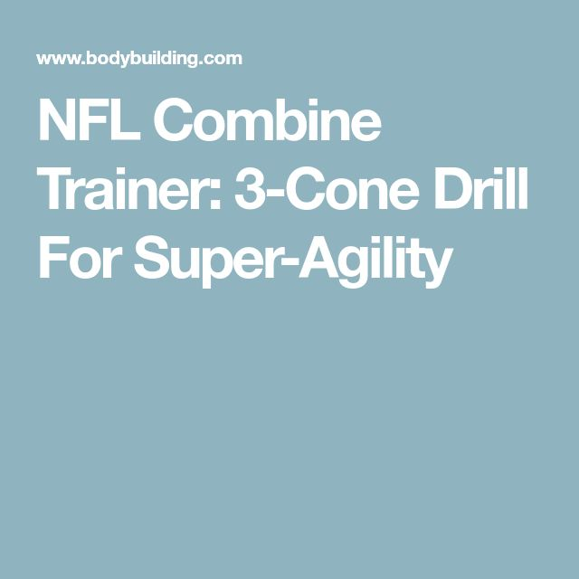 NFL Combine Trainer: 3-Cone Drill For Super-Agility
