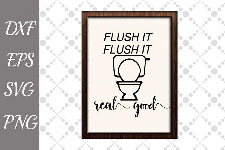 Bathroom Sign Svg Funny Bathroom Svg Flush It Real Good Sv Bathroom Signs Bathroom Humor Svg