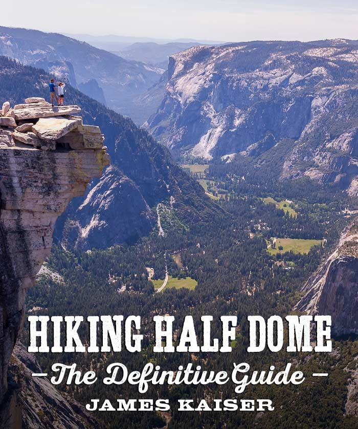 Definitive guide to hiking Half Dome in