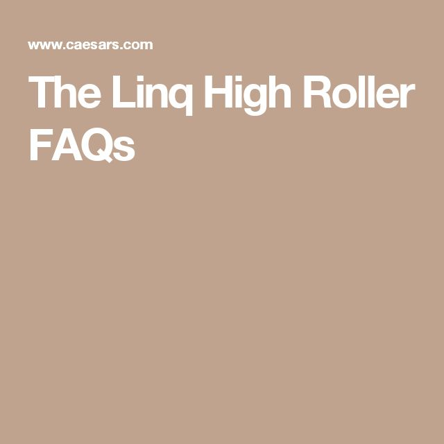 The Linq High Roller FAQs