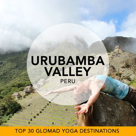Glomad's 'Top 30 Global Yoga Destinations' No.28 – Urubamba 'Sacred' Valley, Peru   Cradling the heart of the Inca Empire, The Sacred Valley's soaring gorges and scattered villages connect to the infamous Machu Picchu and colonial Cusco. These breathtaking lofty heights only add to your Yogic Experience. Go on be intrepid and strap that mat to your backpack. #urbambavalley #cusco #peru #yogatravel #glomad
