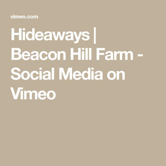 Hideaways | Beacon Hill Farm - Social Media on Vimeo
