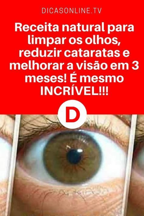 eaae6c2ce Melhorar visão | Receita natural para limpar os olhos, reduzir cataratas e  melhorar a visão