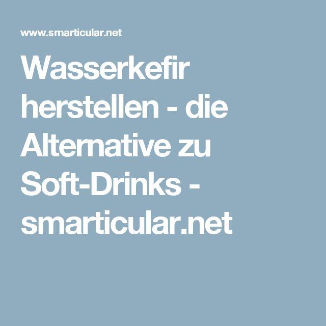 Wasserkefir herstellen - die Alternative zu Soft-Drinks - smarticular.net