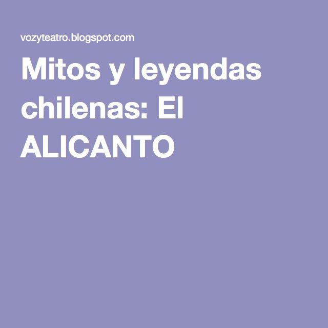 Mitos y leyendas chilenas: El ALICANTO  http://vozyteatro.blogspot.com/2009/10/el-alicanto.html