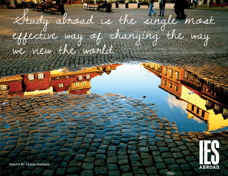 """""""Study abroad is the single most effective way of changing the way we view the world."""" - Chantal Mitchell, Howard University, Cape Town – University of the Western Cape program  www.iesabroad.org your world [redefined] #studyabroad #travel #quote"""