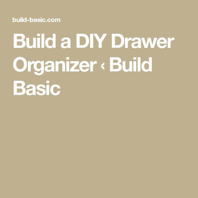 Build a DIY Drawer Organizer ‹ Build Basic