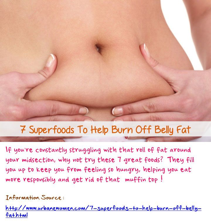 """7 superfoods to help burn off belly fat - If you're constantly struggling with that roll of fat around your midsection, why not try these 7 great foods? They fill you up to keep you from feeling so hungry, helping you eat more responsibly and get rid of that """"muffin top""""! Read on: http://www.urbanewomen.com/7-superfoods-to-help-burn-off-belly-fat.html"""