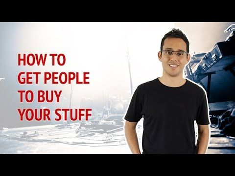 How To Get People To Buy Your Stuff • Alex Ford
