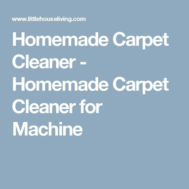 Homemade Carpet Cleaner - Homemade Carpet Cleaner for Machine