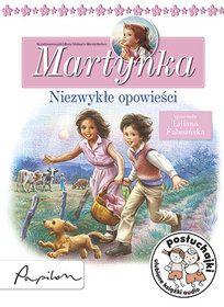 Martynka. Niezwykłe opowieści - Delahaye Gilbert za 27,49 zł | Książki empik.com