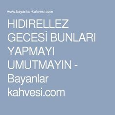 HIDIRELLEZ GECESİ BUNLARI YAPMAYI UMUTMAYIN - Bayanlar kahvesi.com
