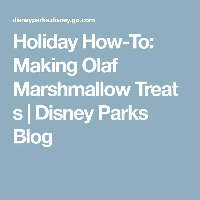 Holiday How-To: Making Olaf MarshmallowTreats | Disney Parks Blog