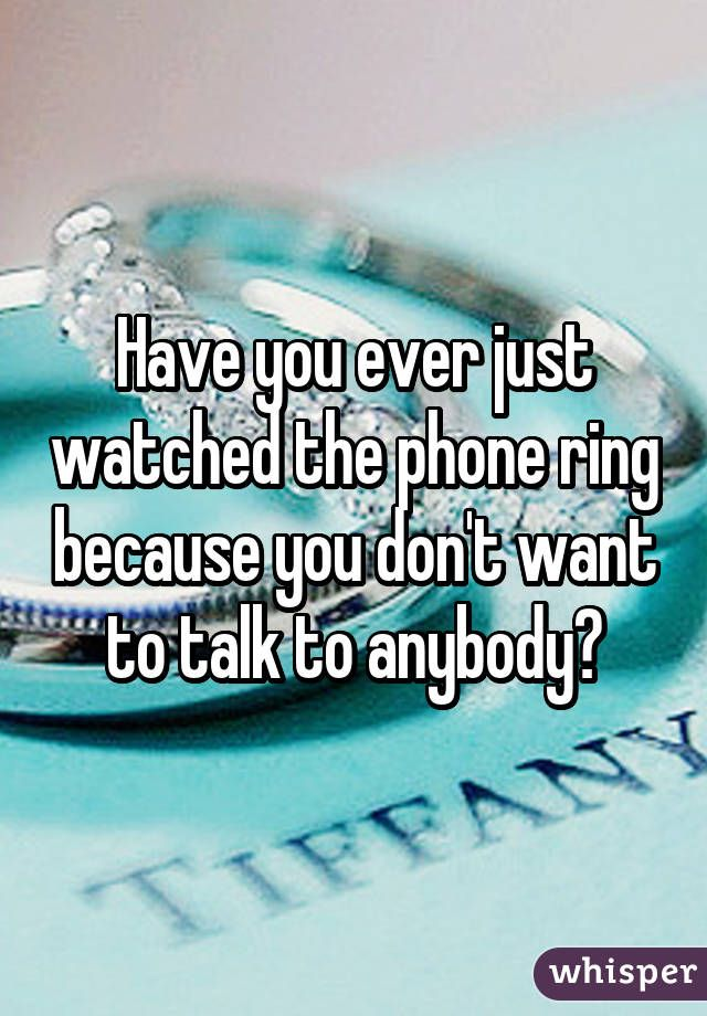 Have you ever just watched the phone ring because you don't want to talk to…