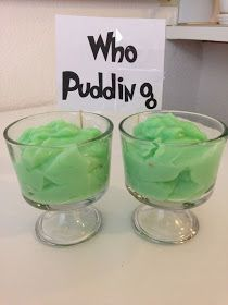 Grinch party - Who-pudding Rich vanilla pudding with green food coloring