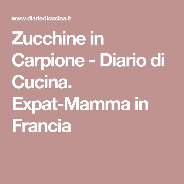 Zucchine in Carpione - Diario di Cucina. Expat-Mamma in Francia