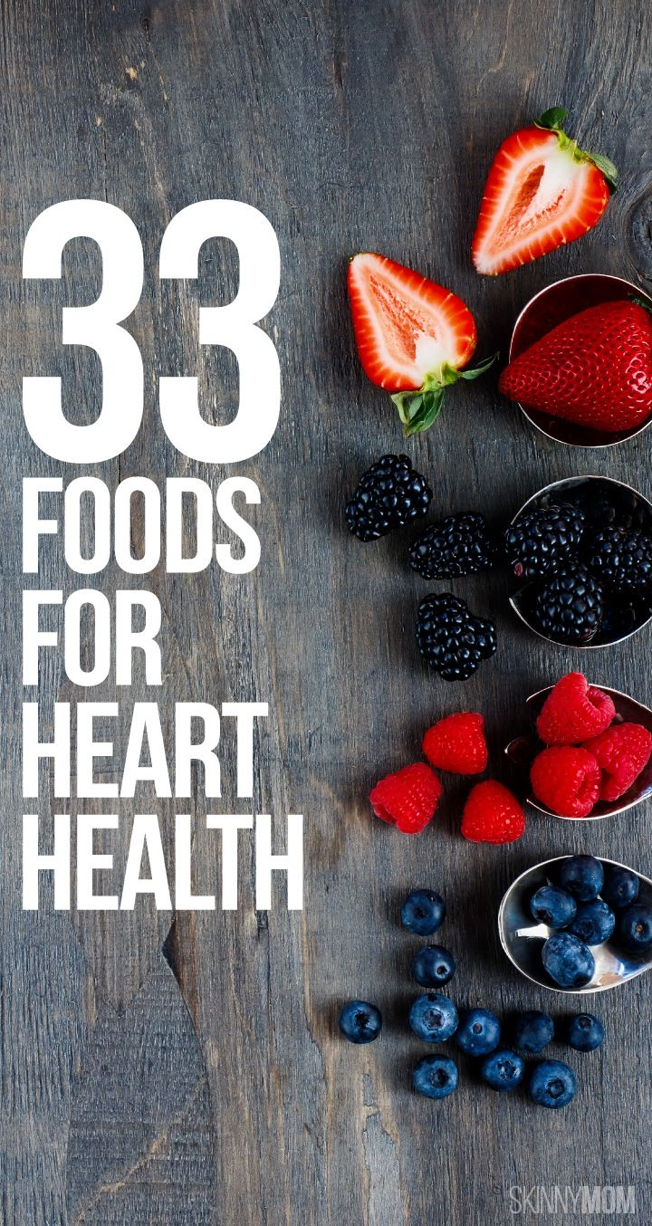 Are You Eating These 33 Heart-Healthy Foods?
