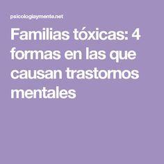 Familias tóxicas: 4 formas en las que causan trastornos mentales