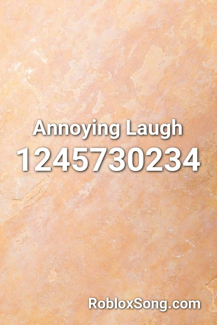 Annoying Laugh Roblox Id Roblox Music Codes In 2020 Roblox
