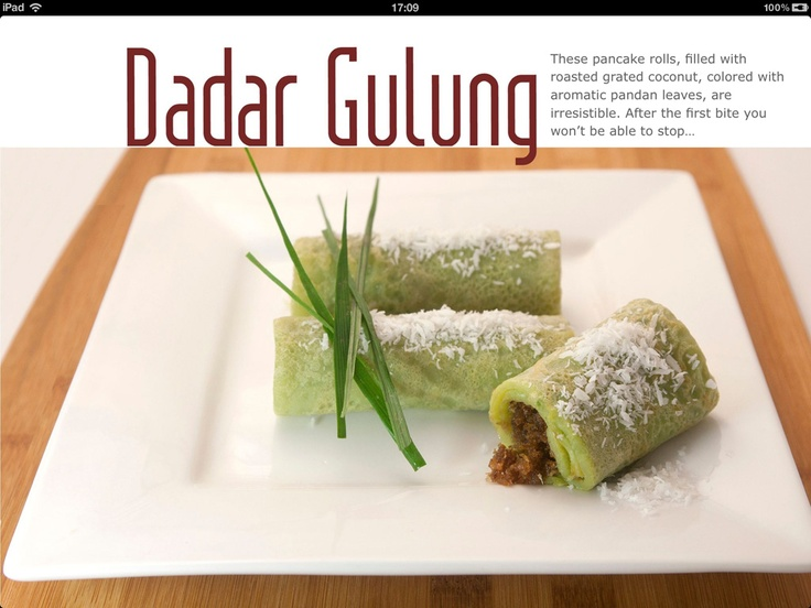 This is an irresistible pancake, named Dadar Gulung, filled with palm sugar and roasted coconut.