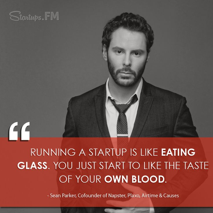Sean Parker - #wordstoliveby from the man who has cofounded numerous  startups including Napster,