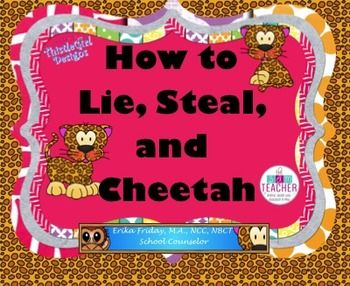 How to Lie, Steal, and Cheetah: Guidance lesson on Honesty