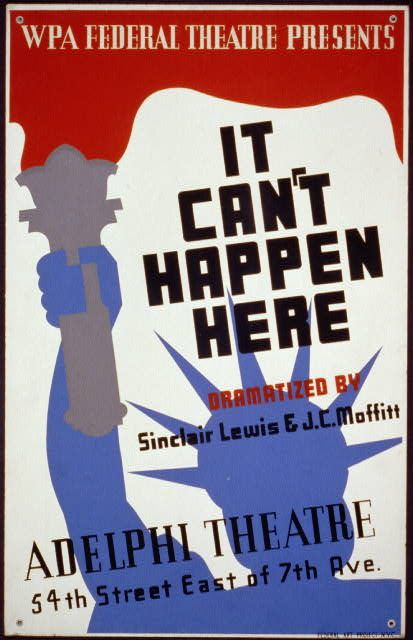 WPA Federal Theatre presents It cant happen here dramatized by Sinclair Lewis & J.C. Moffitt : Adelphi Theatre, 54th Street East of 7th Ave.