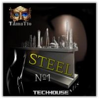 STEEL -No1- (TAmaTto 2017 Techno-House Mix) by TAmaTto on SoundCloud