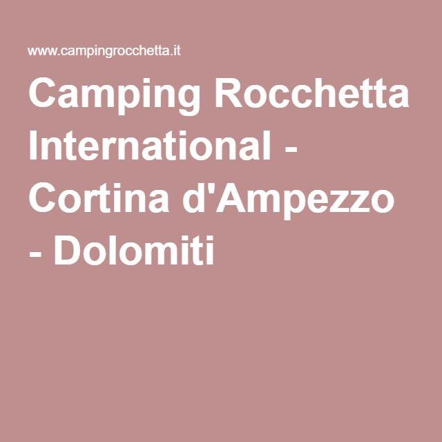 Camping Rocchetta International - Cortina d'Ampezzo - Dolomiti