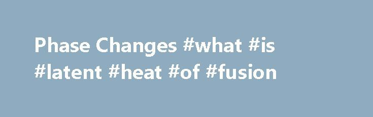 """Phase Changes #what #is #latent #heat #of #fusion http://los-angeles.remmont.com/phase-changes-what-is-latent-heat-of-fusion/  #Heat of Fusion Heat of Fusion Measurement Heat of Vaporization The energy required to change a gram of a liquid into the gaseous state at the boiling point is called the """"heat of vaporization"""". This energy breaks down the intermolecular attractive forces, and also must provide the energy necessary to expand the gas (the P D V work ). For an ideal gas. there is no…"""