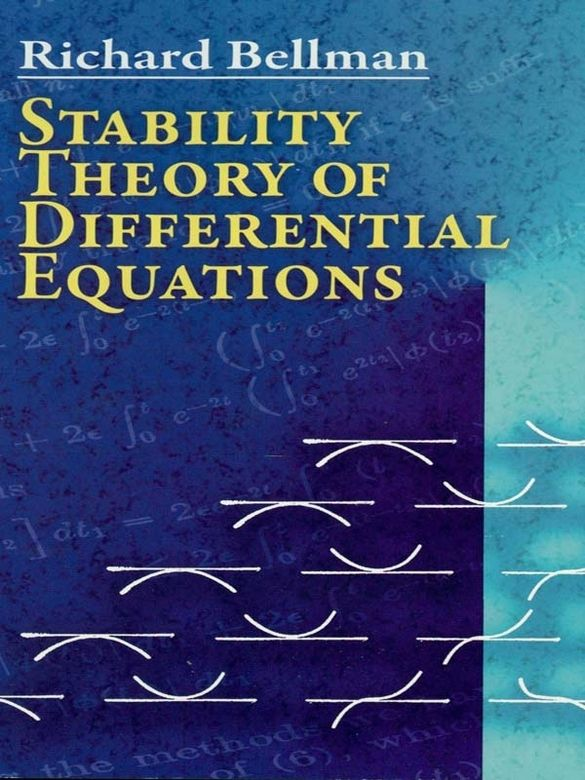 Stability Theory of Differential Equations by Richard Bellman  Suitable for advanced undergraduates and graduate students, this was the first English-language text to offer detailed coverage of boundedness, stability, and asymptotic behavior of linear and nonlinear differential equations. It remains a classic guide, featuring material from original research papers, including the author's own studies.The linear equation with constant and almost-constant coefficients receives...