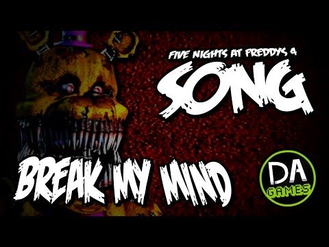 FIVE NIGHTS AT FREDDY'S 4 SONG (BREAK MY MIND) LYRIC VIDEO - DAGames - YouTube- This song is awesome!