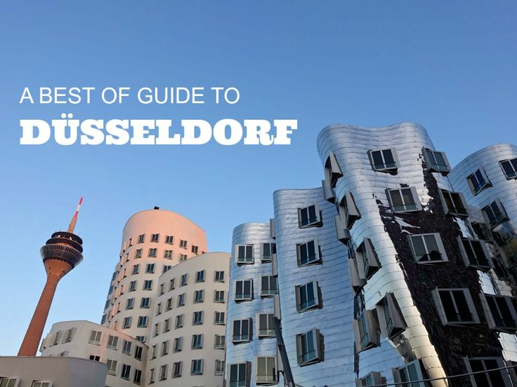 A Best Of Guide To Düsseldorf, Germany