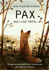 Pax, můj liščí přítel - Sara Pennypackerová / CPress - detail titulu