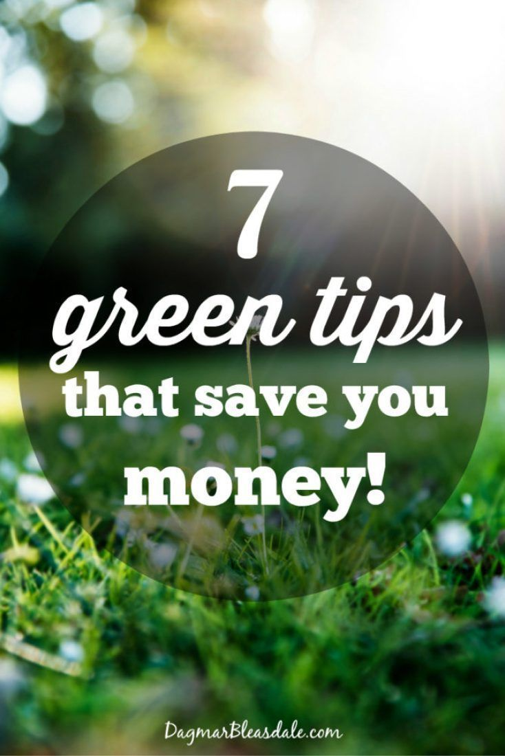 7 easy tips on being frugal and green, while saving money!